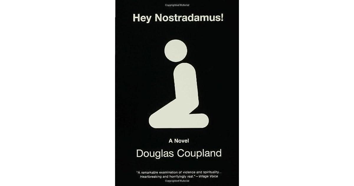 Hey Nostradamus! by Douglas Coupland