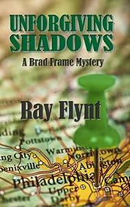 Unforgiving Shadows (A Brad Frame Mystery Book 1)