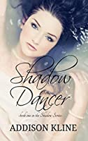 Shadow Dancer (Shadow, #1)