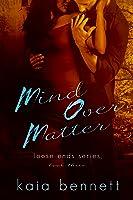 Mind Over Matter (Loose Ends, #3)