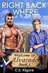 Right Back Where (Welcome to Alvarado Book 1)