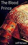 The Blood Prince (Archon Sigil Trilogy #0.5)