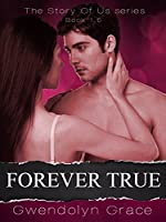 Forever True (The Story of Us, #1.5)