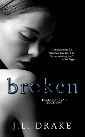 Read Broken Broken Trilogy 1 By Jl Drake