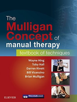 The Mulligan Concept of Manual Therapy - eBook: Textbook of Techniques