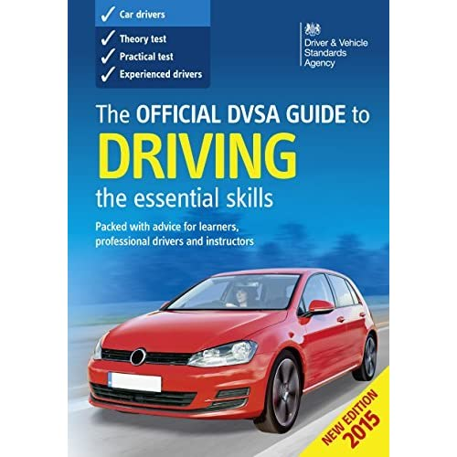 The Official Dvsa Guide To Driving The Essential Skills By Driver And Vehicle Standards Agency