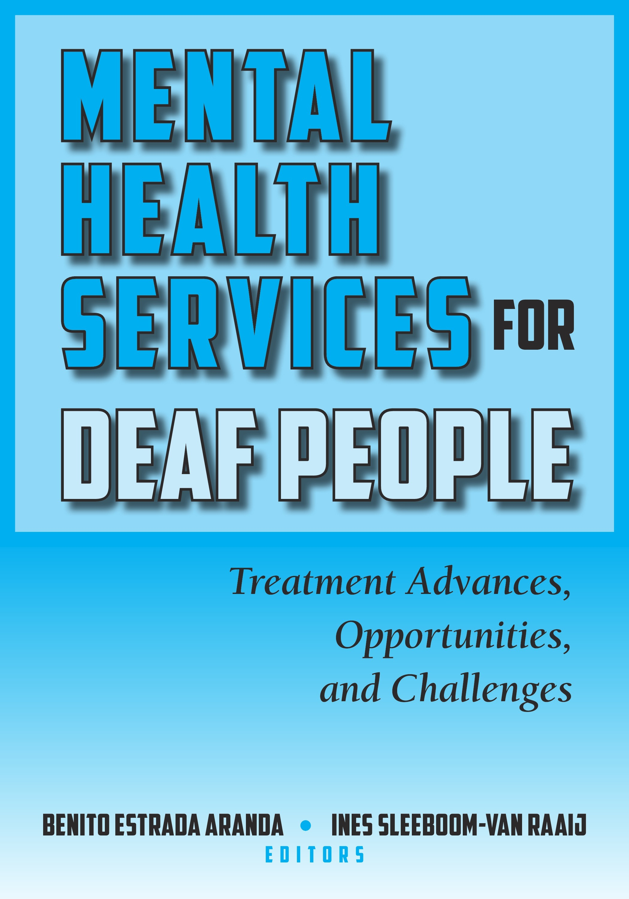 Mental Health Services for Deaf People Treatment Advances, Opportunities, and Challenges