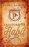 Creature of Habit...