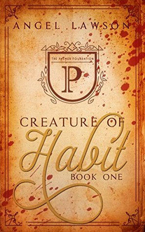 Creature of Habit: Book One by Angel Lawson