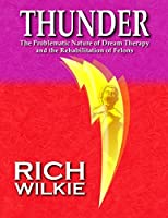 THUNDER: The Problematic Nature of Dream Therapy and the Rehabilitation of Felons