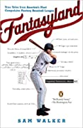 Fantasyland: True Tales from America's Most Compulsive Fantasy Baseball League