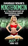 Hannah Wilde's Monsternomicon: A 20 Tale Beastiary Of Paranormal Group Encounters (Book 1)