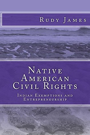 Native American Civil Rights: Indian Exemptions and Entrepreneurship