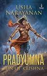 Pradyumna - Son of Krishna (Pradyumna: Son of Krishna #1)