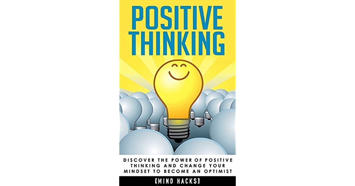 Positive Thinking: Discover the Power of Positive Thinking