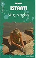 Moş Anghel - Viaţa lui Adrian Zograffi - Vol.2