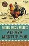 Albaya Mektup Yok by Gabriel García Márquez