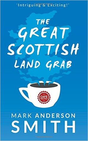 The Great Scottish Land Grab: The complete trilogy