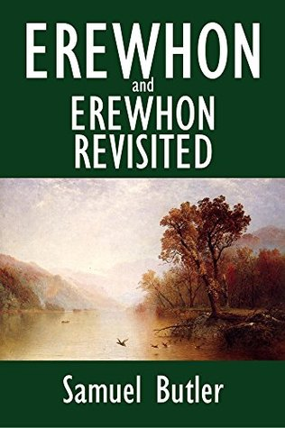 Erewhon and Erewhon Revisited (Halcyon Classics)