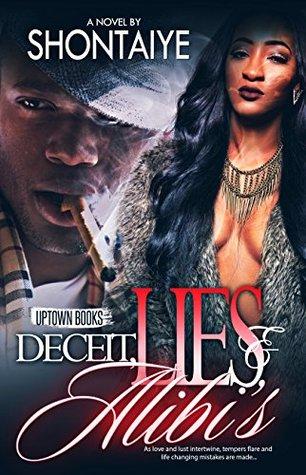 Deceit, Lies, & Alibi's by Shontaiye