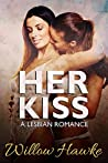 Her Kiss by Willow Hawke