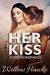 Her Kiss: A Lesbian Romance (Lesbian Sex Stories Book 1)
