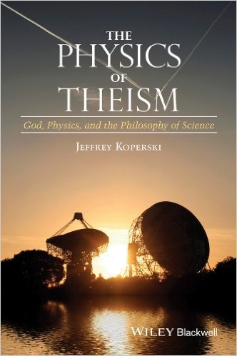 The Physics of Theism God, Physics, and the Philosophy of Science
