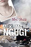 Mrs. Shaw: A Novel (Modern African Writing Series)