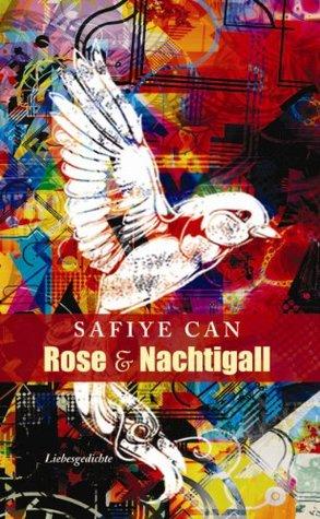 Rose Und Nachtigall Liebesgedichte By Safiye Can