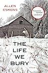 Book cover for The Life We Bury (Joe Talbert, #1; Max Rupert, #1)