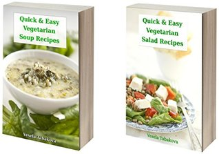 Delicious Vegetarian Cookbook Bundle: Quick and Easy Vegetarian Soup and Salad Recipes the Whole Family Will Love!: Vegetarian Cookbooks and Recipes