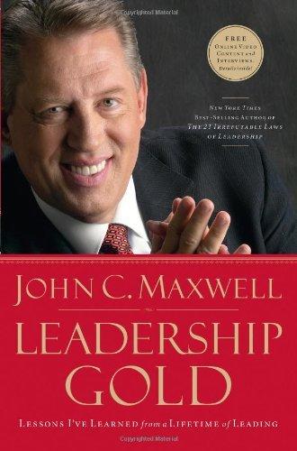 Leadership Gold  Lessons I've L - John Maxwell