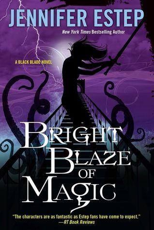 Bright Blaze of Magic by Jennifer Estep
