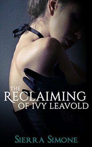 The Reclaiming of Ivy Leavold (Markham Hall, #4)