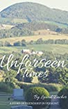 Unforseen Times: A story of friendship in Vermont