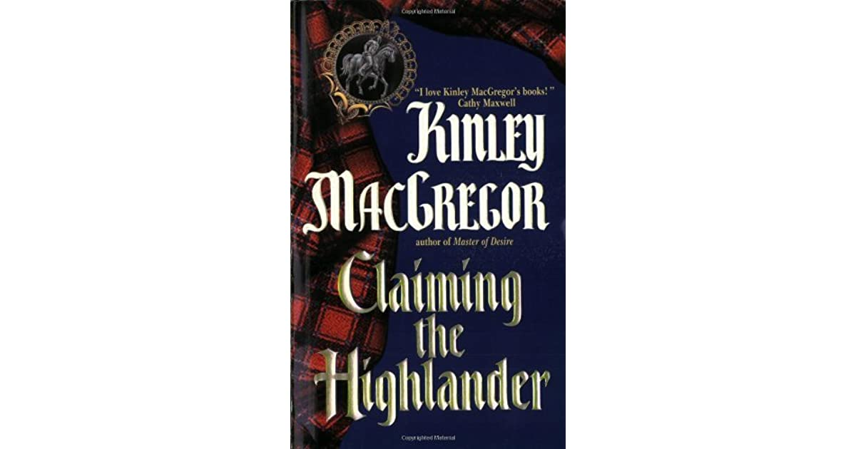 Claiming The Highlander Brotherhood Of The Sword 2macallister 1 By Kinley Macgregor