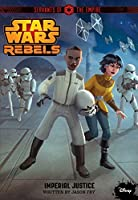 Servants of the Empire: Imperial Justice (Star Wars Rebels)