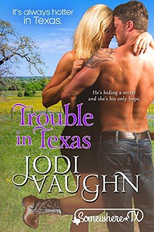 Trouble in Texas by Jodi Vaughn