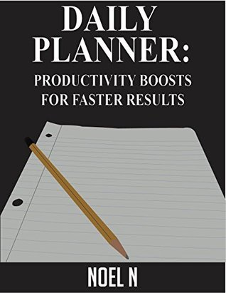 Daily Planner: Productivity Boosts for Faster Results (Time Management)