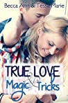 True Love and Magic Tricks by Cassie Mae