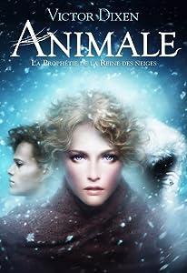 La Prophétie de la Reine des neiges (Animale, #2)