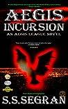 Aegis Incursion (The Aegis League, #2)
