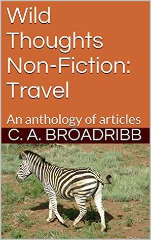 Wild Thoughts Non-Fiction: Travel: An anthology of articles