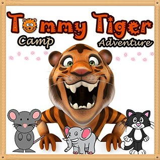 Books for Kids: Tommy Tiger Camp Adventure: Illustration Book (Ages 3-8),Short Stories for Kids, Kids Books, Bedtime Stories For Kids, Children Books, Early Readers
