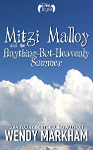 Mitzi Malloy and the Anything-But-Heavenly Summer (Teen Angels #1)