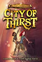 City of Thirst (The Map to Everywhere, #2)