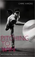 Pitching to Win (Over the Fence, #1)