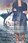 The Coming of Arabella (The Mediterranean Trilogy, #2)