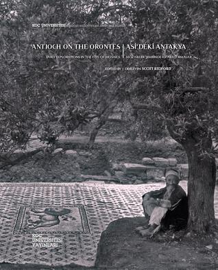 Asi'deki Antakya, Mozaikler Şehrinde İlk Araştırmalar