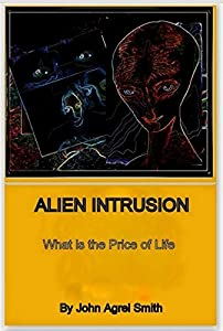 Alien Intrusion Revised: What is The Price of Life (1)